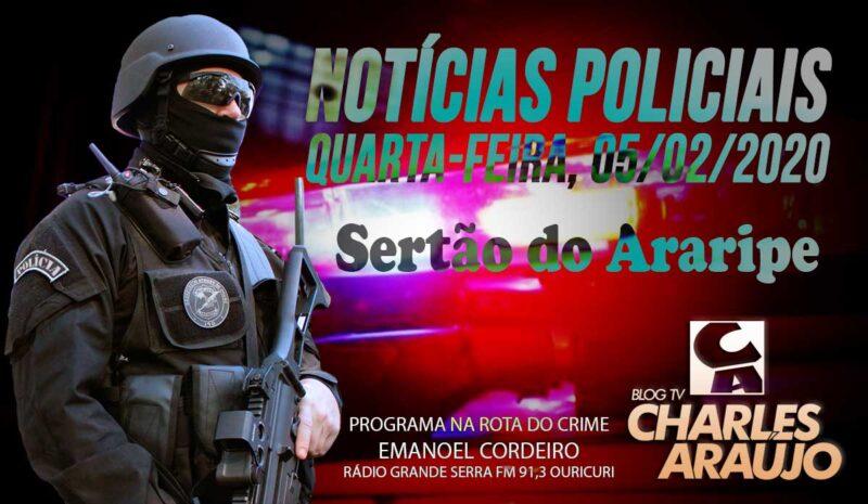 Notícias policiais, Sertão do Araripe, quarta 05/02/2020