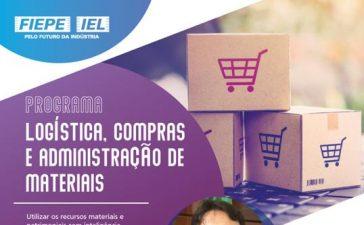FIEPE Petrolina anuncia novas datas para Programa Logística, Compras e Administração de Materiais