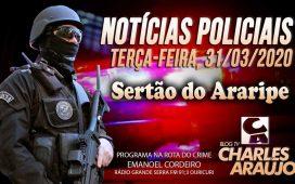 Notícias policiais do Sertão do Araripe, terça 31/03/2020