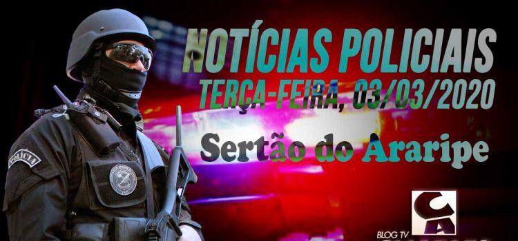 nOTÍCIAS POLICIAIS SERTÃO DO aRARIPE TERÇA 03-03-2020