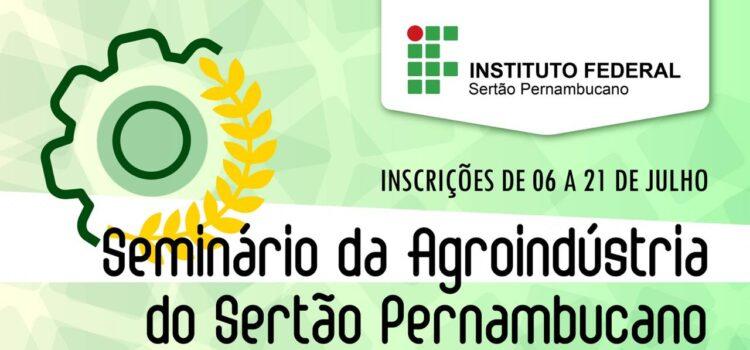 Inscrições para primeira edição do Seminário da Agroindústria do Sertão Pernambucano terminam nesta terça-feira (21)
