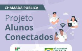 Campus Ouricuri divulga Chamada Pública para composição de banco de estudantes interessados em participar do Projeto Alunos Conectados do Governo Federal