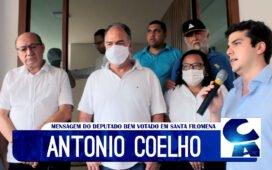 """Deputado Antonio Coelho diz """"o povo quer que o bom prefeito volte"""""""