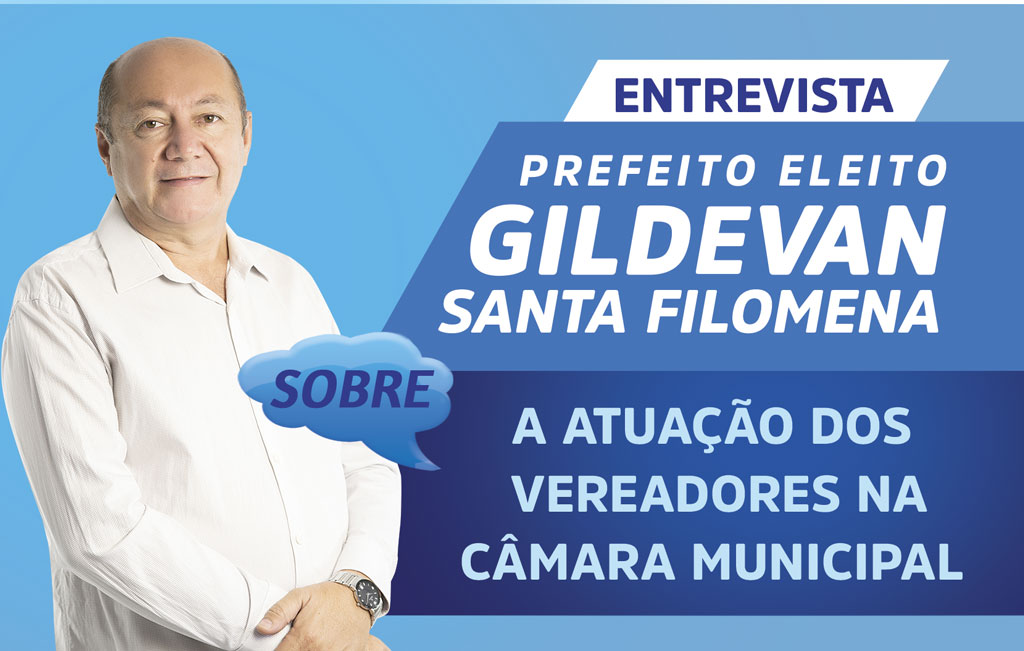 Prefeito Gildevan fala da convivência entre o Executivo e o Legislativo na próxima gestão