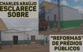 "Charles Araújo esclarece ""reformas"" de prédios públicos em Santa Filomena"