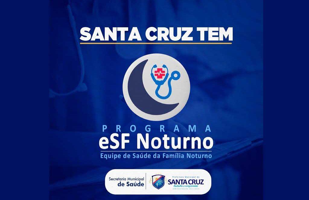 A Prefeitura de Santa Cruz, desde que implantou o ESF noturno tem realizado um atendimento diferenciado