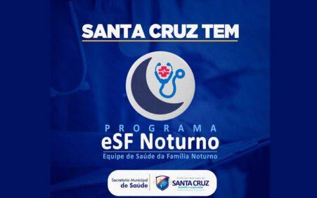 A Prefeitura de Santa Cruz, desde que implantou o ESF…